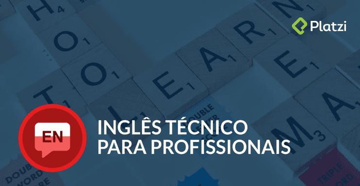Curso de Inglés Técnico para Profesionales (Platzi)