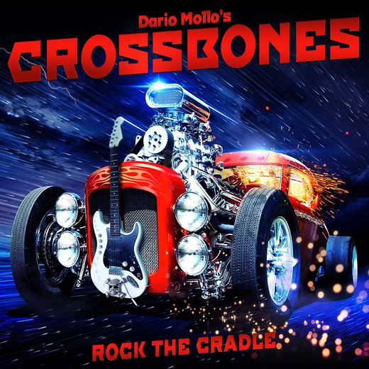 Dario Mollo's CROSSBONES - Rock The Cradle (2016) full