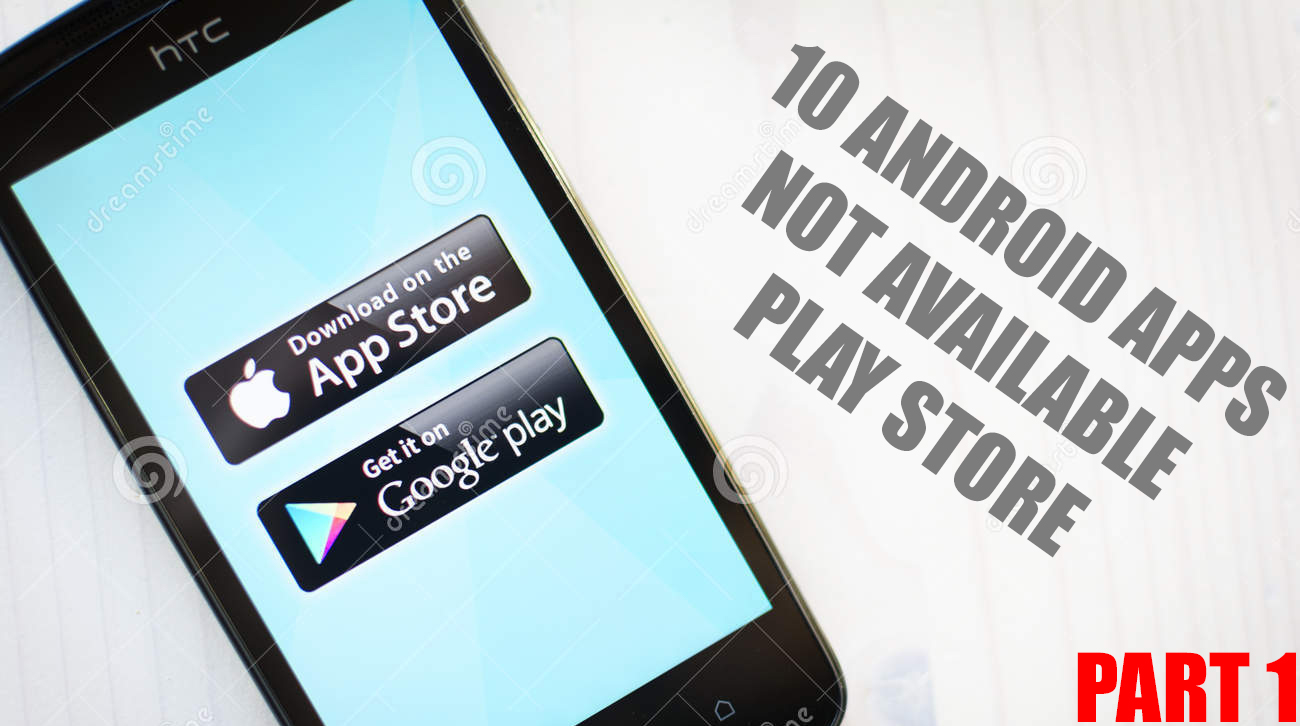 10 Best Android Apps That Are Not Available On Playstore