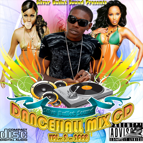MEGGA MUSIC: Silver Bullet Sound – Dancehall Mix CD Vol 2 2008
