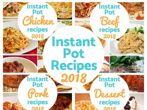 Instant Pot: 2018 Mega Recipe Round Up!