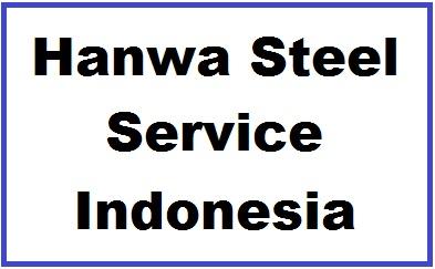 Info Loker 2017 SMA/SMK PT Hanwa Steel Service Indonesia Operator Produksi