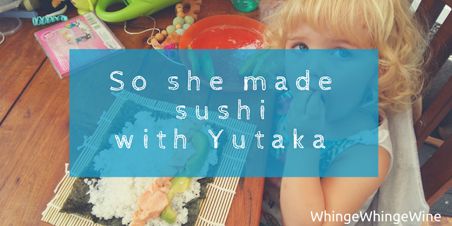 So she made sushi: Getting healthy food inside your toddler with Yutaka