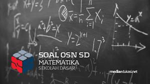 100 Soal OSN Matematika SD dan Kunci Jawaban Tingkat Kabupaten