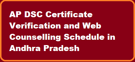 AP DSC 2015 Selected Candidates Submit Certificates Online. AP DSC web counseling and Certificate Verification as per Official schedule. Web counseling dates from 01-03-2016 to 04-03-2016. AP DSC SGT Posts Certificate Verification list declared. Andhra Pradesh School Education DSC Conduct 2015 and Announced District wise SGT , LP Subjects list. Verification and Uploading of Certificates of selected Candidates at District Level through Online from 09-02-2016 to 15-02-2016. Verification of Certificates of Revised selected Candidates List display 25-02-2016.  http://www.paatashaala.in/2016/02/ap-dsc-certificate-verification-and-web-counselling-schedule.html