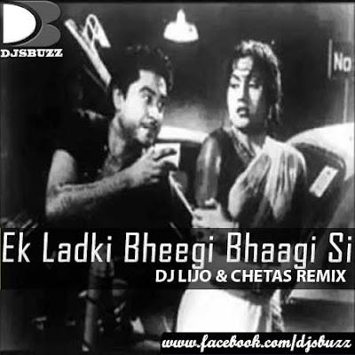 Ek Ladki Bheegi Bhaagi Si By DJ LIJO & CHETAS REMIX