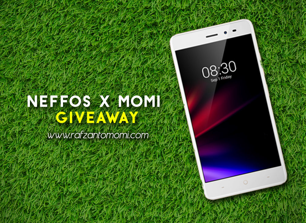 Neffos x Momi Giveaway - 2 Buah Neffos X1 Lite Untuk Dimenangi!