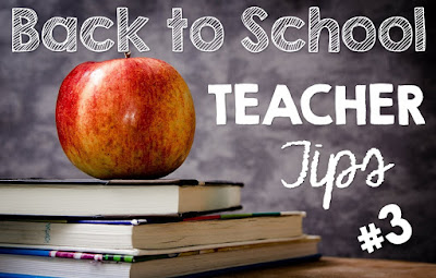 Back to School Teacher Tips #3