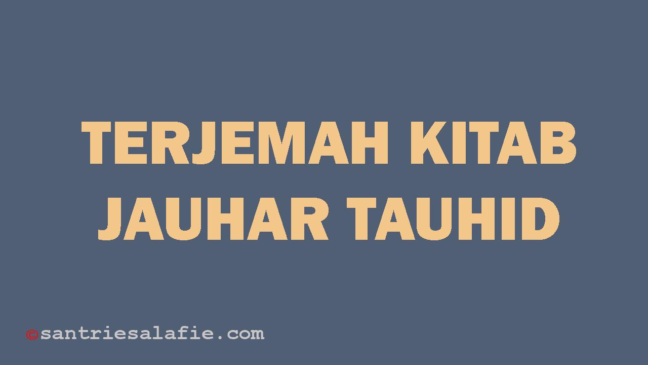 Terjemah Kitab Jauhar Tauhid by Santrie Salafie