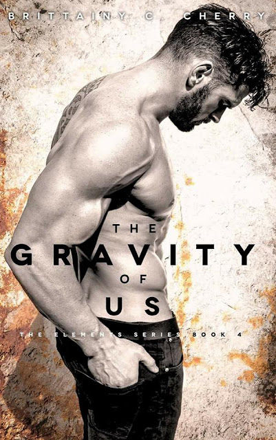 "[Capa] ""The Gravity of Us"" ( Elements Series 4) - Brittainy C. Cherry"