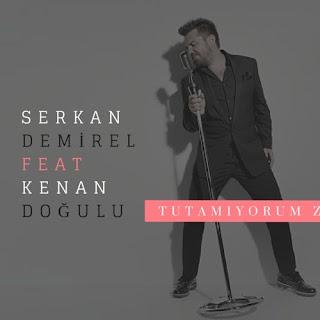 Serkan Demirel Feat Kenan Doğulu - Tutamıyorum Zamanı