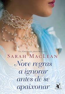 Nove Regras a Ignorar Antes de se Apaixonar, Sarah Maclean, Editora Arqueiro