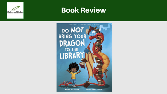 Book Review: Do Not Bring Your Dragon to the Library by Julie Gassman