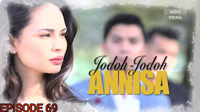 Tonton Drama Jodoh-Jodoh Annisa Episod 69