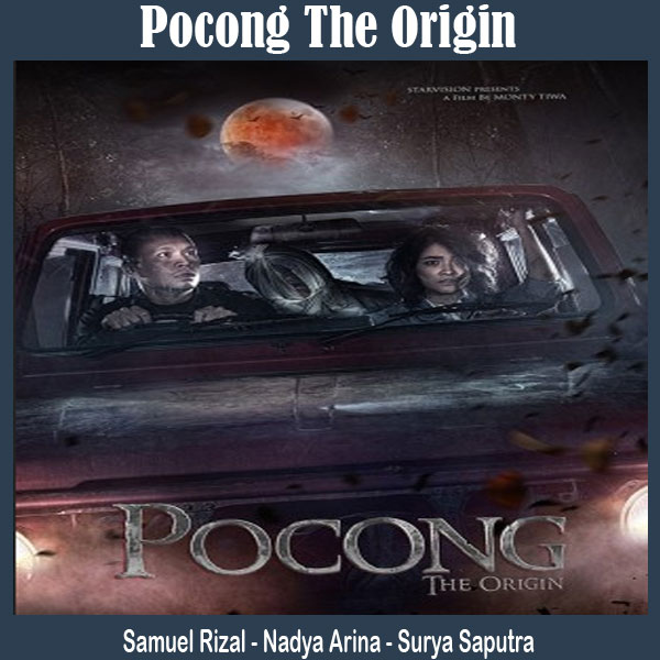 Pocong The Origin, Film Pocong The Origin, Sinopsis Pocong The Origin, TRailer Pocong The Origin, Review Pocong The Origin, Download Poster Pocong The Origin