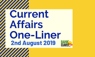 Current Affairs One-Liner: 2nd August 2019