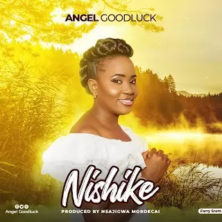 Download Audio | Angel Goodluck - Nishike