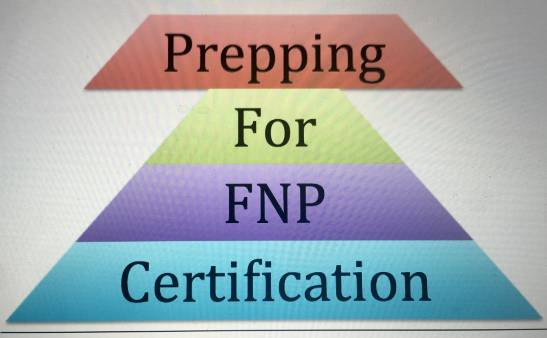 Prepping For FNP Certification !: Passing the ANCC and AANP