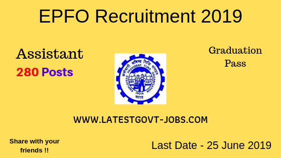 EPFO Recruitment 2019 | Assistant : 280 Vacancies | Graduation Pass Govt Jobs : Apply Online