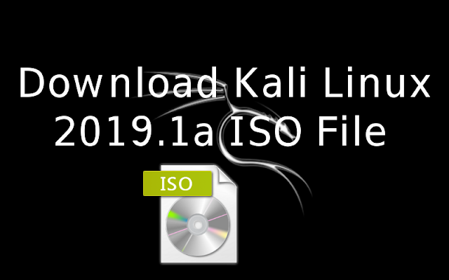 Download Kali Linux 2019.1a 32 Bit or 64 Bit ISO file - qasimtricks.com