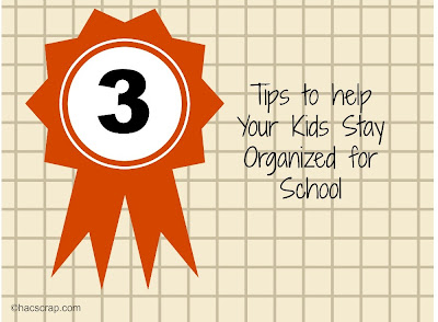 3 Tips to Help Your Kids Stay Organized for School