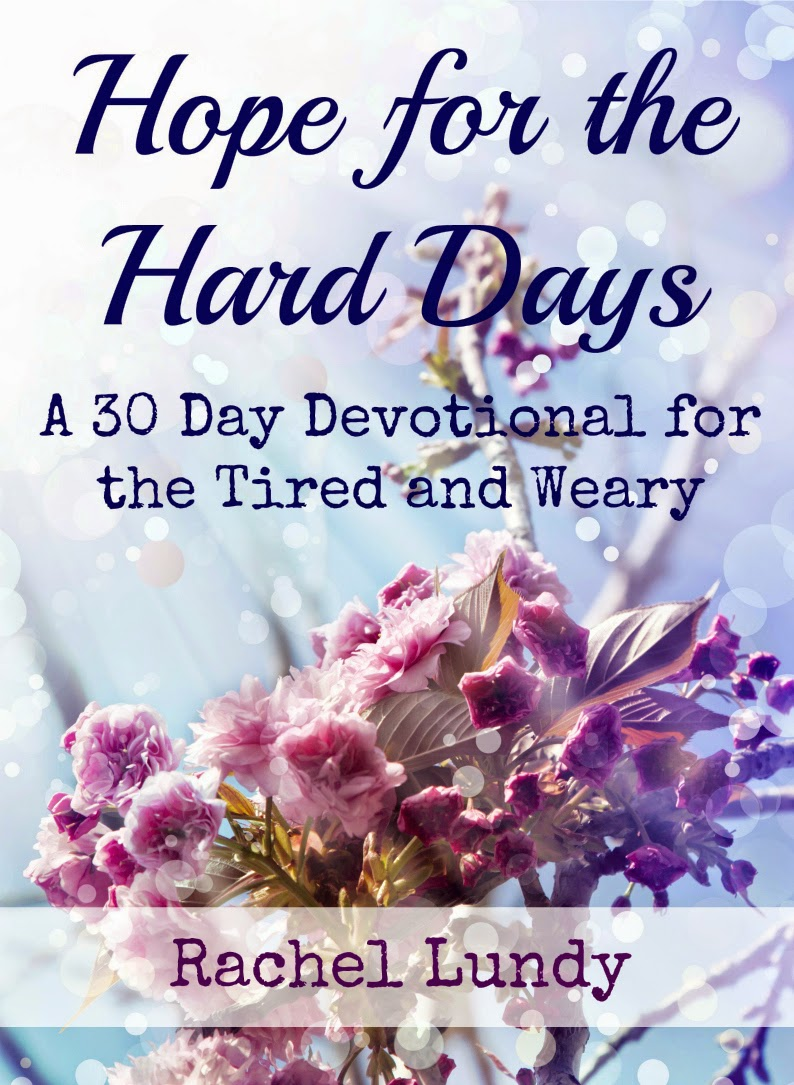 Hope for the Hard Days: A 30 Day Devotional for the Tired and Weary