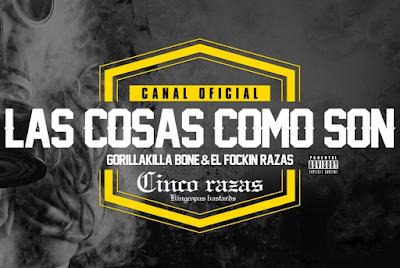 Gorillakilla Bone feat. Cinco Razas - Las Cosas Como Son (Single) [2016]