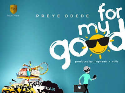 [Gospel] Preye Odede – For My Good