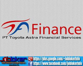 Lowongan Kerja PT Toyota Astra Financial Services 2018