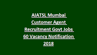 AIATSL Mumbai Customer Agent Recruitment Govt Jobs 60 Vacancy Notification 2018