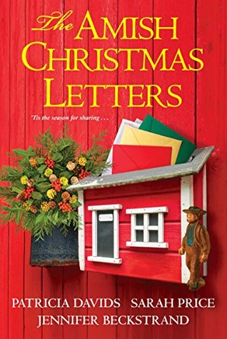 The Avid Reader The Amish Christmas Letters By Jennifer Beckstrand