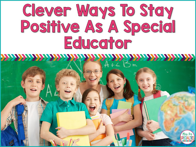 In the broken world we live in, it can be very challenging to remain positive as an educator. As a special education teacher, we are given the most needy students. That makes it especially difficult to create a positive classroom. BUT, it is possible! Here are some tips for staying positive to create a better environment for us and the students.