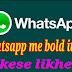 Whatsapp me bold italic kese likhe
