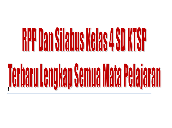 RPP Dan Silabus Kelas 4 SD KTSP Terbaru Lengkap Semua Mata Pelajaran