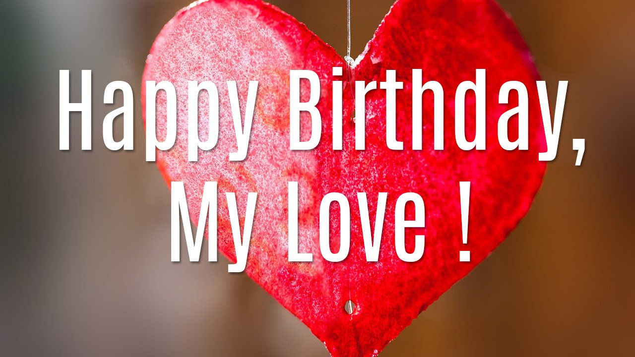 Happy Birthday Message Love ~ Happy birthday wishes quotes for love and images really good life
