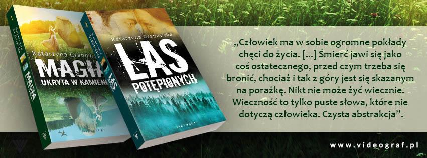 Las Potępionych, Magia ukryta w kamieniu, tom 2, Katarzyna Grabowska, książka, Videograf, wydawnictwo, recenzja