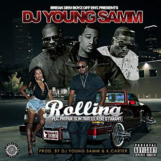 Dj Young Samm - Rolling Feat. Slim Thug, Propain, Lil Keke & Tiaramy