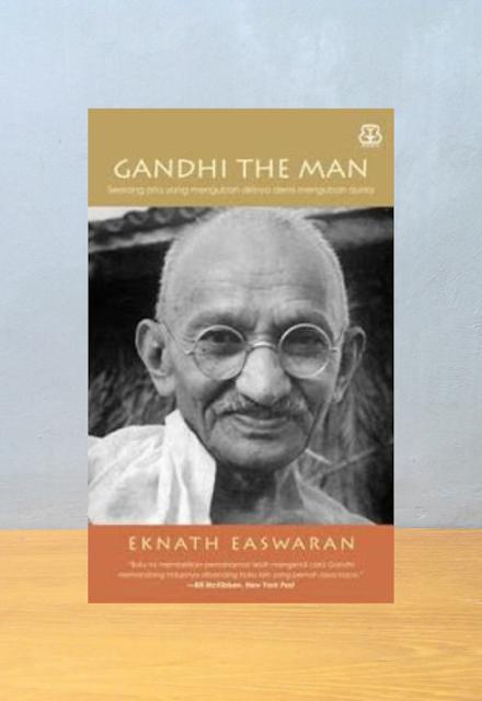 GANDHI THE MAN, Eknath Easwaran
