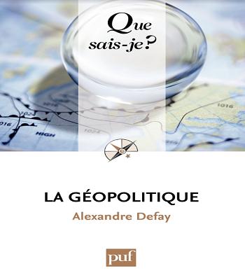 La Géopolitique de Alexandre Defay en PDF