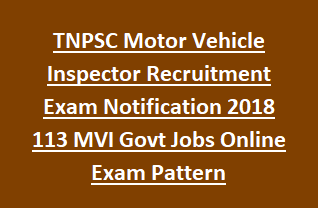 TNPSC Motor Vehicle Inspector Recruitment Exam Notification 2018 113 MVI Govt Jobs Online Exam Pattern
