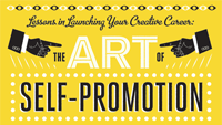 Lessons in Launching Your Creative Career: The Art of Self-Promotion