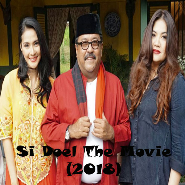 Si Doel The Movie, Film Si Doel The Movie, Sinopsis Si Doel The Movie, Trailer Si Doel The Movie, Review Si Doel The Movie, Download Poster Si Doel The Movie, Cornelia Agatha, Rano Karno, Maudy Koesnaedi