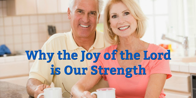 Why the Joy of the Lord is Our Strength - Nehemiah 8:1-11