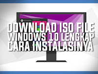 Download ISO File Original Windows 10 Lengkap Dengan Cara Instalasi
