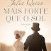 Mais Forte que o Sol - Livro 2 da Duologia Irmãs Lyndon de Julia Quinn @editoraarqueiro - Em pré-venda