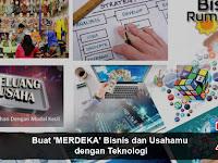Buat 'MERDEKA' Bisnis dan Usahamu dengan Teknologi
