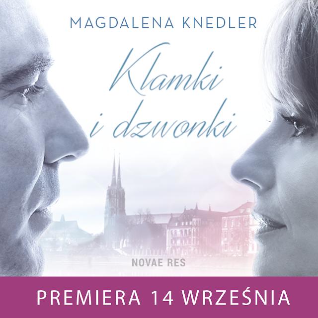 Klamki i dzwonki – Magdalena Knedler. Zapowiedź
