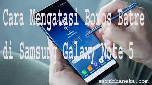 Cara Mengatasi Boros Batre di Samsung Galaxy Note 5 1