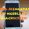 Cara Mengatasi Ngeblank Black Screen Di Hp Xiaomi