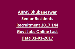 AIIMS Bhubaneswar Senior Residents Recruitment 2017 144 Govt Jobs Online Last Date 31-01-2017